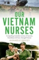 Our Vietnam Nurses - Annabelle Brayley