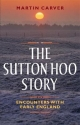 The Sutton Hoo Story - Encounters with Early England