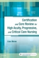 Certification & Core Review for High Acuity, Progressive, and Critical Care Nursing