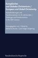 Europäisches und Globales Christentum / European and Global Christianity - Katharina Kunter; Jens Holger Schjoerring