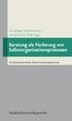 Beratung als Förderung von Selbstorganisationsprozessen - Christiane Schiersmann; Heinz-Ulrich Thiel