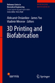 3D Printing and Biofabrication