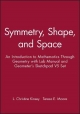 Symmetry, Shape, and Space - L Christine Kinsey; Teresa E Moore