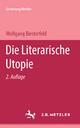 Die literarische Utopie - Wolfgang Biesterfeld