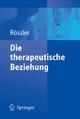 Die therapeutische Beziehung - Wulf Rössler