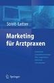 Marketing für Arztpraxen - Volker Streit; Michael Letter