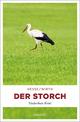 Der Storch - Thomas Hesse; Renate Wirth