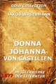 Donna Johanna von Castilien - Jakob Wassermann