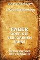 Faber oder die verlorenen Jahre - Jakob Wassermann