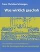 Was wirklich geschah - Franz-Christian Schlangen