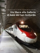 Via libera alla Galleria di base del San Gottardo (Volume 3) - AlpTransit Gotthard AG
