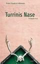 Turrinis Nase - Franz F Altmann
