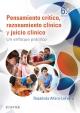 Pensamiento crítico, razonamiento clínico y juicio clínico en enfermería - Rosalinda Alfaro-LeFevre