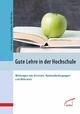 Gute Lehre in der Hochschule - Fred G. Becker;  Georg Krücken;  Elke Wild