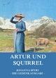 Artur und Squirrel - Johanna Spyri