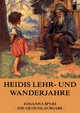 Heidis Lehr und Wanderjahre - Johanna Spyri