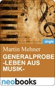 Generalprobe -Leben aus Musik- - Martin Mehner