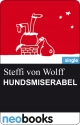 Hundsmiserabel - Steffi von Wolff