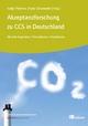 Akzeptanzforschung zu CCS in Deutschland. - Katja Pietzner;  Diana Schumann