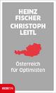 Österreich für Optimisten - Heinz Fischer; Christoph Leitl