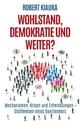 Wohlstand, Demokratie und weiter?