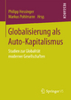 Globalisierung als Auto-Kapitalismus - Philipp Hessinger; Markus Pohlmann