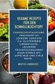 Vegan Kochen mit dem Schnellkochtopf / Vegane Rezepte für den Schnellkochtopf - Mattis Lundqvist