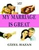 My Marriage Is Great - Gizel Hazan
