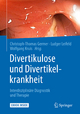 Divertikulose und Divertikelkrankheit - Christoph-Thomas Germer; Ludger Leifeld; Wolfgang Kruis