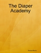 The Diaper Academy - Tendau Ramis