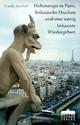 Höhenangst in Paris, böhmische Drachen und eine wenig bekannte Wiedergeburt - Carola Jürchott