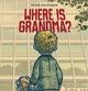 Where is Grandma? - Peter Schossow
