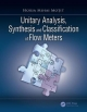Unitary Analysis, Synthesis, and Classification of Flow Meters - Horia Mihai Motit