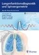 Lungenfunktionsdiagnostik und Spiroergometrie - Stefan Schwarz; Burghart Lehnigk; Walter Schwittai