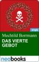 Das vierte Gebot - Mechtild Borrmann