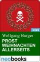 Prost Weihnachten allerseits - Wolfgang Burger