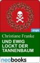 Und ewig lockt der Tannenbaum - Christiane Franke