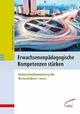 Erwachsenenpädagogische Kompetenzen stärken - Elke Gruber;  Elke Gruber;  Gisela Wiesner;  Gisela Wiesner