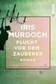 Flucht vor dem Zauberer - Iris Murdoch