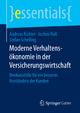 Moderne Verhaltensökonomie in der Versicherungswirtschaft - Andreas Richter; Jochen Ruß; Stefan Schelling