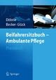 Beifahrersitzbuch - Ambulante Pflege - Martina Döbele;  M. Döbele;  Ute Becker;  U. Becker;  Brigitte Glück;  B. Glück