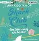 Shark Club – Eine Liebe so ewig wie das Mee - Ann Kidd Taylor; Rubina Nath