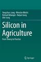Silicon in Agriculture - Yongchao Liang; Miroslav Nikolic; Richard Belanger; Haijun Gong; Alin Song