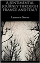 A Sentimental Journey Through France and Italy Laurence Sterne Author