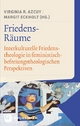 Friedens-Räume - Virginia R. Azcuy; Margit Eckholt