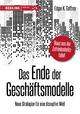 Das Ende der Geschäftsmodelle - Edgar K. Geffroy