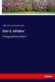 John G. Whittier - Wilfred Whitten; John Greenleaf Whittier