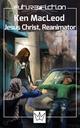 Jesus Christ, Reanimator - Ken MacLeod