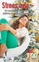 Stress ade - So kommen Sie entspannt und gelassen durch die Weihnachtszeit - Angela Fetzner