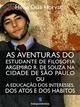 As Aventuras do estudante de filosofia... - Helio Dias Horvath